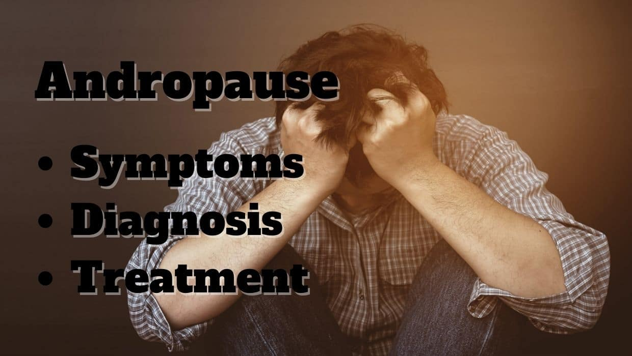 Andropause symptoms, diagnosis, treatment